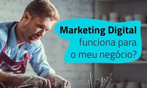 marketing digital funciona para o seu negócio?